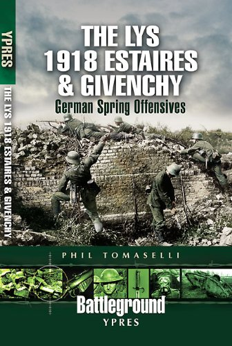9781844159116: The Lys 1918 Estaires & Givenchy: German Spring Offensives (Battleground Ypres)