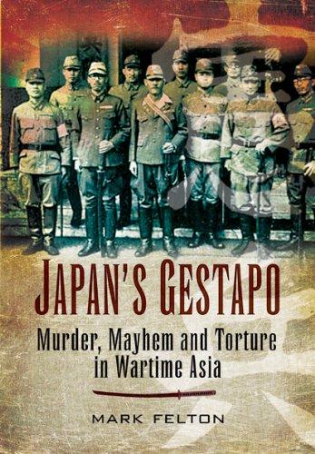 9781844159123: Japan's Gestapo: Murder, Mayhem and Torture in Wartime Asia