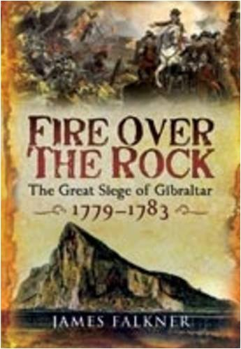 FIRE OVER THE ROCK: The Great Siege: James Falkner