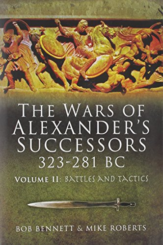 9781844159246: Wars of Alexander's Successors 323-281 BC: Volume 2: Battles and Tactics