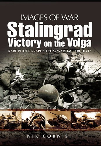 9781844159345: Stalingrad: Victory on the Volga : Rare Photographs from Wartime Archives