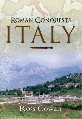 The Roman Conquests: Italy: Cowan, Ross