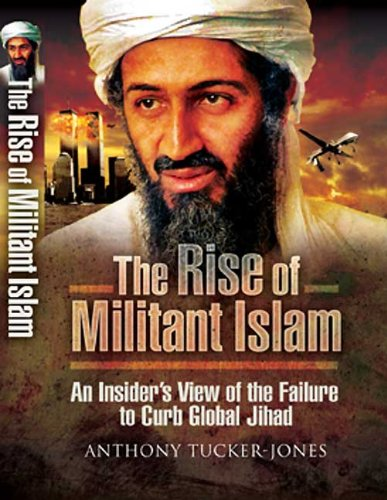 9781844159451: RISE OF MILITANT ISLAM: An Insider's View of the Failure to Curb Global Jihad