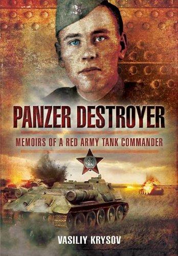 Panzer Destroyer: Memoirs of a Red Army Tank Commander: Krysov, Vasiliy