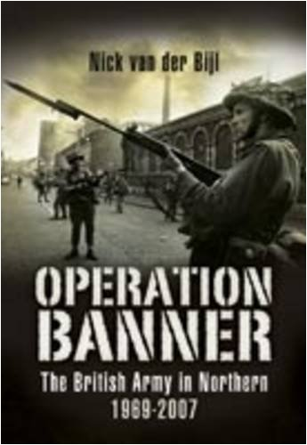 9781844159567: Operation Banner: The British Army in Northern Ireland 1969 to 2007