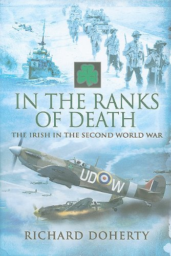 IN THE RANKS OF DEATH: The Irish in the Second World War (1844159663) by Doherty, Richard