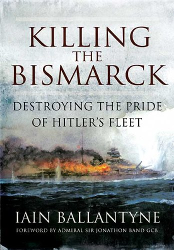 9781844159833: Killing the Bismarck: Destroying the Pride of Hitler's Fleet