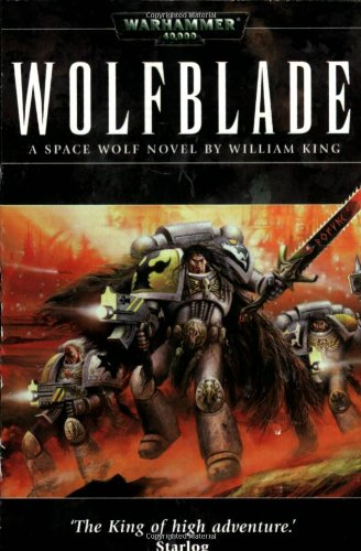 Wolfblade (Warhammer 40,000 Novels): King, William
