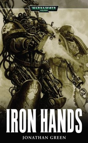 9781844160945: Iron Hands (Warhammer 40,000 Novels)