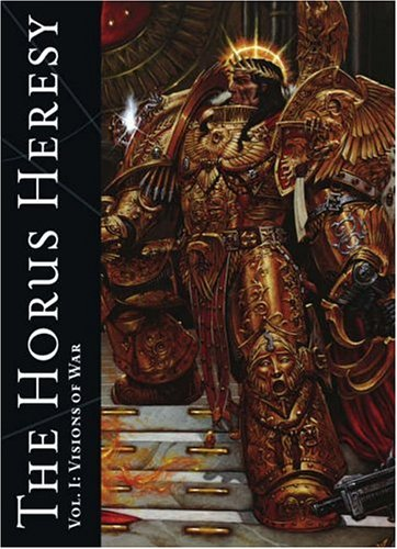 Horus Heresy, The #1 - Visions of War (Black Library Publications - Warhammer 40,000)