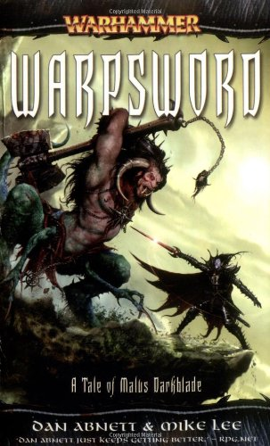 Warpsword. A Tale of Malus Darkblade. A Warhammer Novel