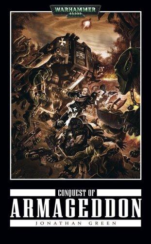 Conquest of Armageddon (Warhammer 40,000 Novels): Green, Jonathan