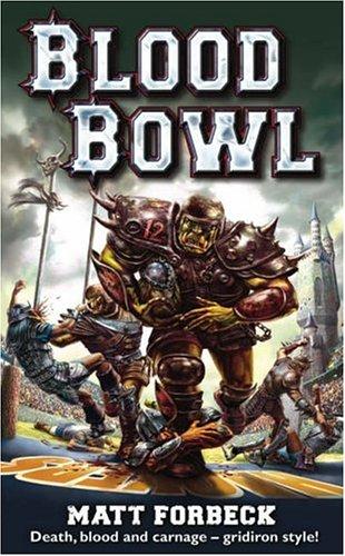 Blood Bowl: Forbeck, Matt