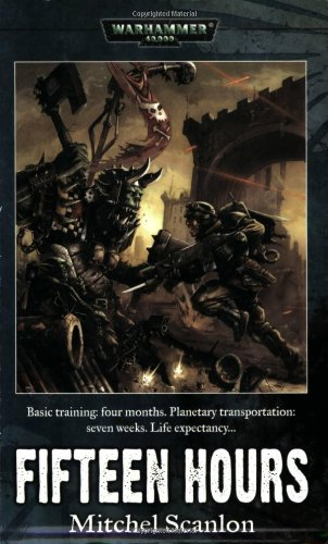 Fifteen Hours (Warhammer 40,000): Mitchel Scanlon