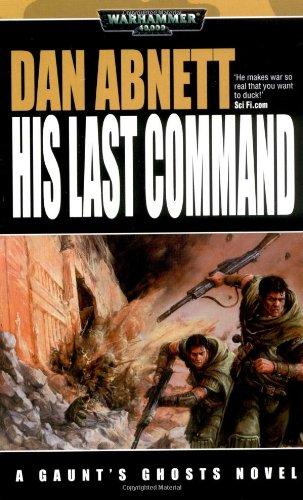 His Last Command (Warhammer 40,000): Abnett, Dan