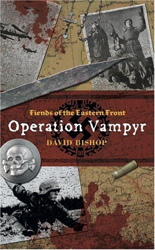 Fiends of the Eastern Front 1: Operation: Bishop, David