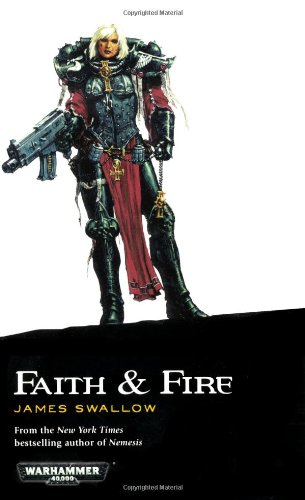 Faith and Fire (Sisters of Battle): Swallow, James