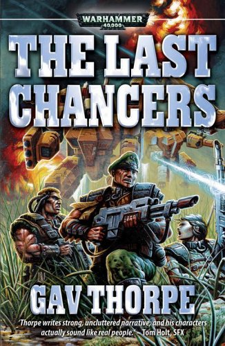 9781844163007: Last Chancers (Warhammer 40,000 Novels: Imperial Guard)