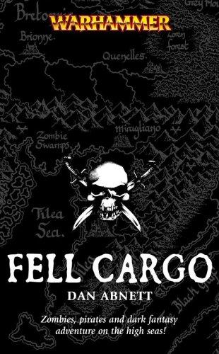 Fell Cargo (Warhammer Novels): Abnett, Dan