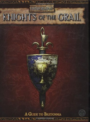 9781844163052: Knights of the Grail: Guide to Bretonia (Warhammer Fantasy Roleplay)