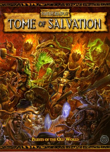 Warhammer RPG: Tome of Salvation (Warhammer Fantasy: Cagle, Eric, Chart,