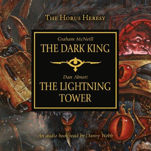 Dark King and Lightning Tower (Warhammer 40,000 Novels: Horus Heresy): Abnett, Dan; McNeill, Graham