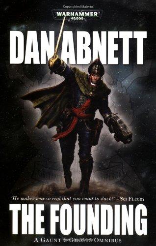 Gaunt's Ghosts: The Founding: Abnett, Dan