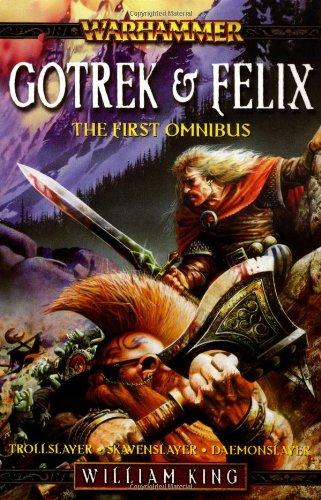 Gotrek & Felix: The First Omnibus (Warhammer): King, William