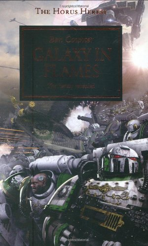 Galaxy in Flames: The Heresy Revealed (The Horus Heresy)