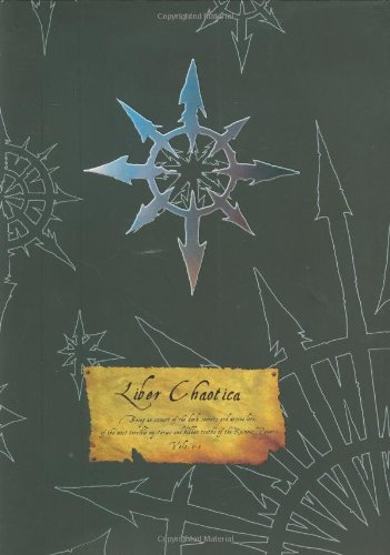 9781844163946: Liber Chaotica Complete: Being an account of the dark secrets and arcane law of the most terible mysteries and hidden truths of the ruinous powers (Warhammer)