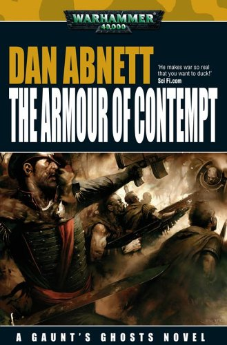 9781844164004: The Armour of Contempt (Warhammer 40,000: Gaunt's Ghosts; the Lost)