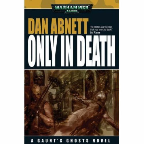 9781844164288: Only in Death (Gaunt's Ghosts)