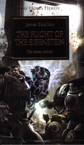 9781844164592: The Flight of the Eisenstein: The Heresy Unfolds (The Horus Heresy)