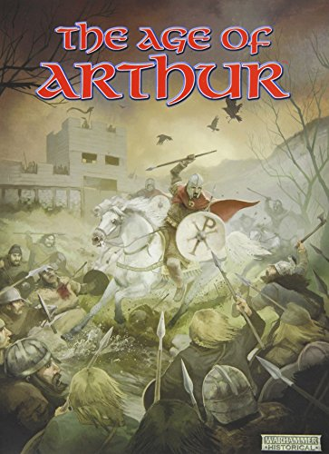 9781844164707: THE AGE OF ARTHUR: WARFARE IN THE BRITISH DARK AGES, 400 AD - 800 AD: WARHAMMER HISTORICAL.