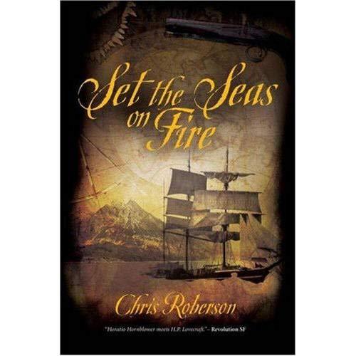 9781844164882: Set the Seas on Fire