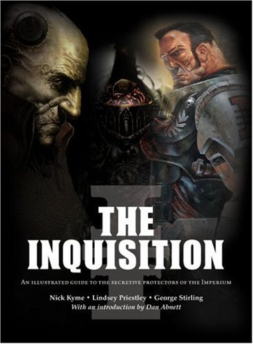 9781844164912: The Inquisition: An Illustrated Guide to the Secretive Protectors of the Imperium (Warhammer 40, 000)