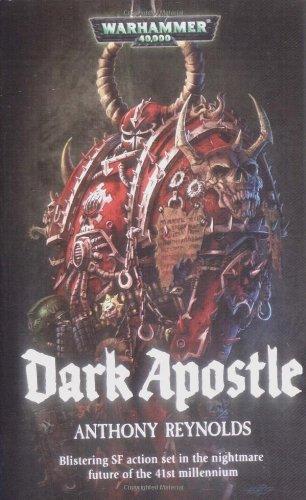 Dark Apostle (Warhammer 40,000 Novels: Chaos Space Marines): Reynolds, Anthony
