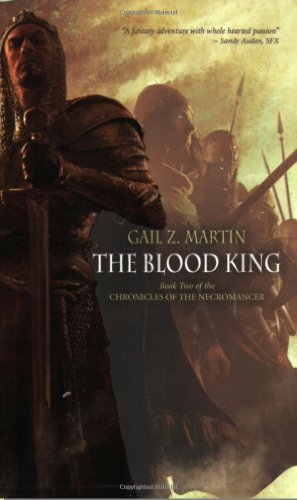 The Blood King (Chronicles of the Necromancer, Book 2): Martin, Gail Z.