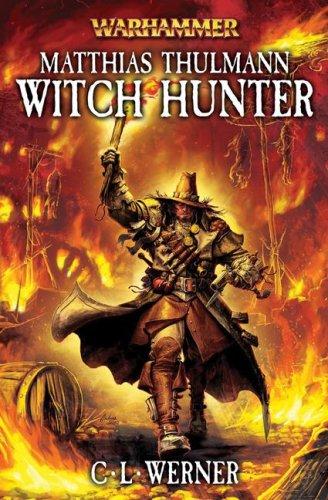 9781844165544: Mathias Thulmann: Witch Hunter (Warhammer Novels)
