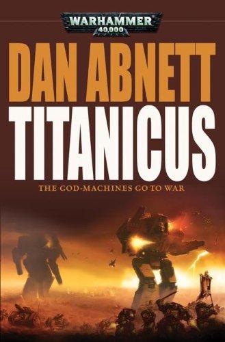 Titanicus (Warhammer 40,000 Novels) (1844165868) by Dan Abnett