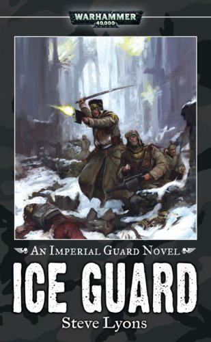 9781844166091: Ice Guard (Warhammer 40,000 Novels: Imperial Guard)