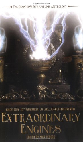 9781844166343: Extraordinary Engines: The Definitive Steampunk Anthology