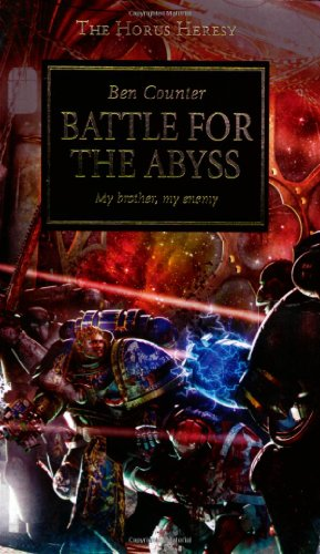 Battle for the Abyss: My Brother, My Enemy (The Horus Heresy): Ben Counter