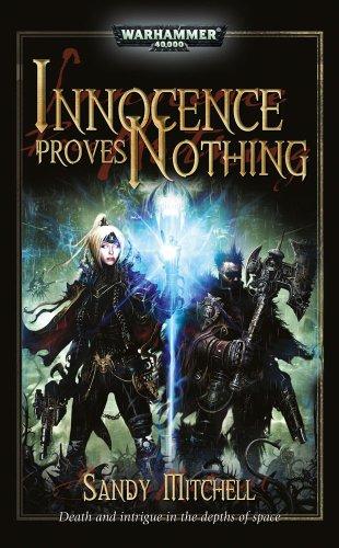 Innocence Proves Nothing (Warhammer 40,000 Novels): Mitchell, Sandy