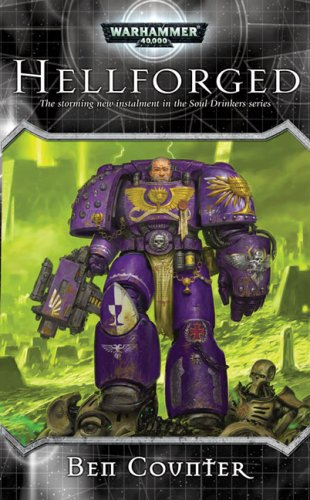 Hellforged (Warhammer 40,000 Novels: Soul Drinkers): Counter, Ben