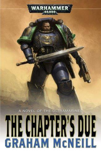 Chapters Due (Warhammer 40,000 Novels: Ultramarines): McNeill, Graham