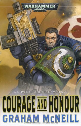 Courage and Honour (Ultramarines): McNeill, Graham