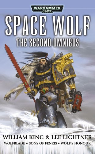 Space Wolf: The Second Omnibus (Warhammer 40,000) Wolfblade, Sons of Fenris, Wolf's Honour: ...