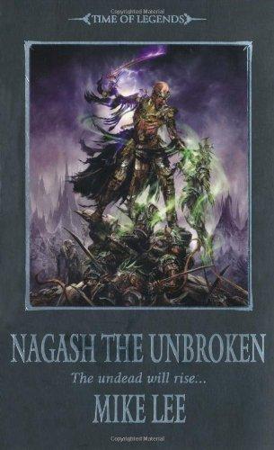 9781844167906: Nagash the Unbroken (The Time of Legends)