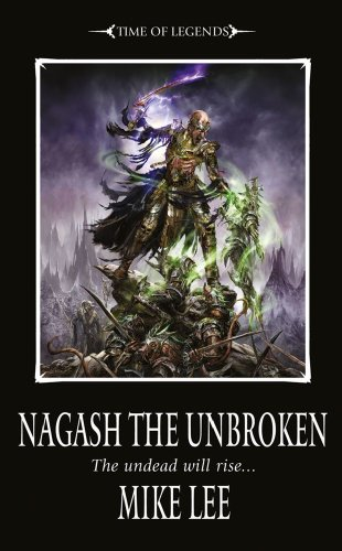9781844167913: Nagash the Unbroken (Book Two of the Nagash Trilogy) (Warhammer)